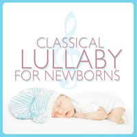 Classical Lullaby for Newborns — Smart Baby Lullaby, Musique Classique, Soft Background Music, Musique Classique|Smart Baby Lullaby|Soft Background Music