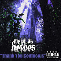 Thank You Confucius — We Fall as Heroes