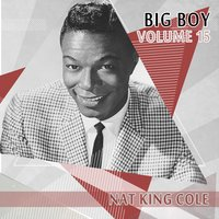 Big Boy Nat King Cole, Vol. 15 — Nat King Cole