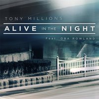 Alive in the Night — Tony Millions