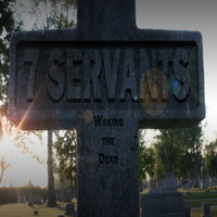 Waking the Dead — 7 Servants