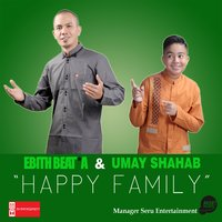 Happy Family — Ebith Beat A, Umay Shahab, Ebith Beat A, Umay Shahab