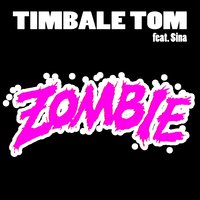 Zombie — Sina, Timbale Tom