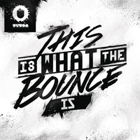 This Is What the Bounce Is — Will Sparks