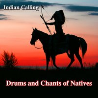 Drums and Chants of Natives — Indian Calling, TCO, Indian Calling, TCO