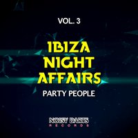 Ibiza Night Affairs, Vol. 3 (Party People) — сборник