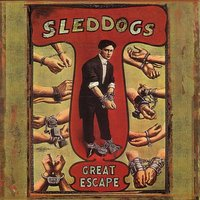 Great Escape — SledDogs