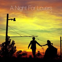 A Night for Lovers, Vol. 4 — сборник