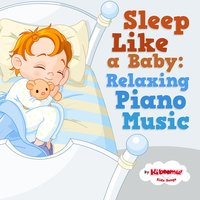 Sleep Like a Baby: Relaxing Piano Music — The Kiboomers, Christopher Pennington