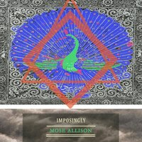 Imposingly — Mose Allison