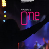An Audience of One: A Live Experience — Crossroads Tabernacle