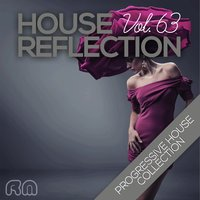 House Reflection - Progressive House Collection, Vol. 63 — сборник