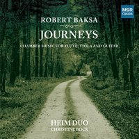 Journeys: Chamber Music for Flute, Viola and Guitar — Robert Baksa, Heim Duo, Christine Bock