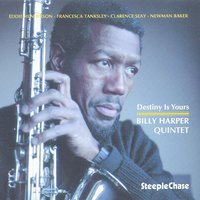 Destiny Is Yours — Eddie Henderson, Billy Harper, Clarence Seay, Francesca Tanksley, Newman Baker