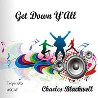 Get Down Y'all — Charles Blackwell