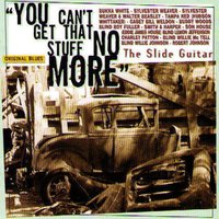 The Slide Guitar: You Can't Get That Stuff No More — сборник