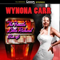 The Female Little Richard - The Best Of — Wynona Carr