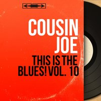 This Is the Blues! Vol. 10 — Cousin Joe, Sam Price Trio
