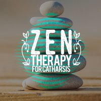 Zen Therapy for Catharsis — Zen Therapy Music