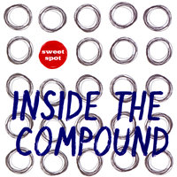 Inside the Compound — Sweet Spot
