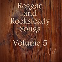 Reggae and Rocksteady Songs Vol 5 — сборник
