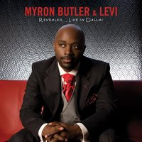 Revealed...Live In Dallas — Myron Butler And Levi