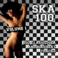 Ska 100 - 100 Classic Ska and Bluebeat Tracks, Vol. 1 — сборник
