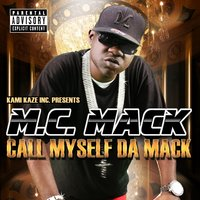 Call Myself da Mack — M.C. Mack
