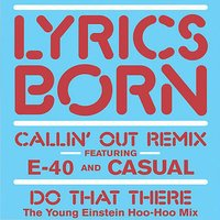 Callin' Out — E-40, Casual, Lyrics Born, Young Einstein