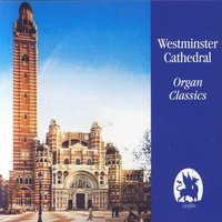 Westminster Cathedral Organ Classics — David Hill