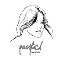 Remixes — Pacific!