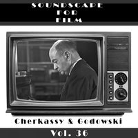 Classical SoundScapes For Film, Vol. 36 — Cherkassy
