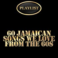 60 Jamaican Songs We Love from the 60s Playlist — сборник
