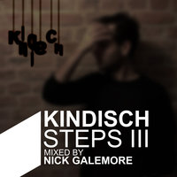 Kindisch Steps III - Mixed By Nick Galemore — Nick Galemore