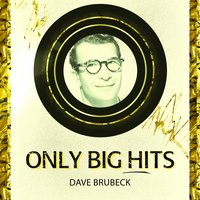 Only Big Hits — The Dave Brubeck Quartet