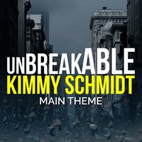 Unbreakable Kimmy Schmidt Main Theme — Various Composers, L'Orchestra Cinematique