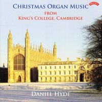 Christmas Organ Music from King's College, Cambridge — Daniel Hyde