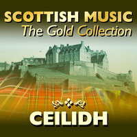 Scottish Music: The Gold Collection, Ceilidh — John Carmichael and His Scottish Dance Band