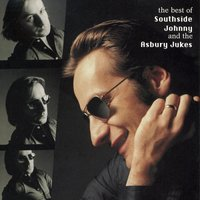 Best Of Southside Johnny And The Asbury Jukes — The Asbury Jukes, Southside Johnny and The Asbury Jukes, Southside Johnny