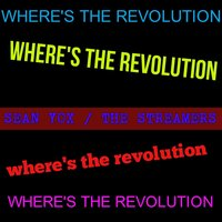Where's the Revolution — Sean Yox