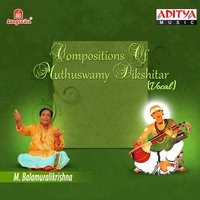 Compositions of Muthuswamy Dikshitar — M. Balamuralikrishna