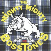 Where'd You Go — The Mighty Mighty Bosstones