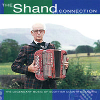 The Shand Connection — Sir Jimmy Shand & J. Shand Jnr