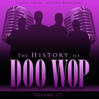 The History of Doo Wop, Vol. 17 (50 Unforgettable Doo Wop Tracks) — The Moonglows