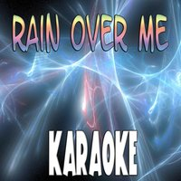 Rain over me (In the style of Pitbull ft. Marc Anthony) — The Original (Karaoke)