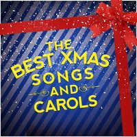 The Best Xmas Songs and Carols — Ultimate Christmas Songs, Traditional Christmas Carols Ensemble, Chlidren's Christmas, Chlidren's Christmas|Traditional Christmas Carols Ensemble|Ultimate Christmas Songs