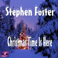 Christmas Time Is Here — Stephen Foster & Howler