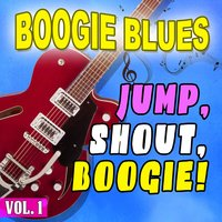 Boogie Blues - Jump, Shout, Boogie! Vol. 1 — сборник