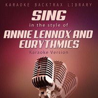 Sing in the Style of Annie Lennox and Eurythmics — Karaoke Backtrax Library