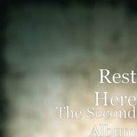 The Second Album — Rest Here